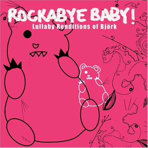 Rockabye, Baby! Lullaby Renditions