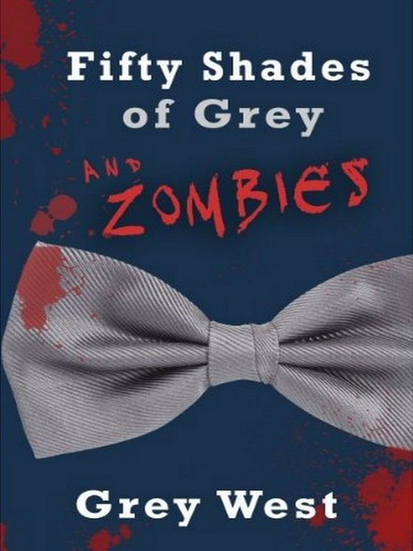 Fifty Shades of Grey and Zombies