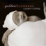 Golden Slumbers: A Father's Lullaby