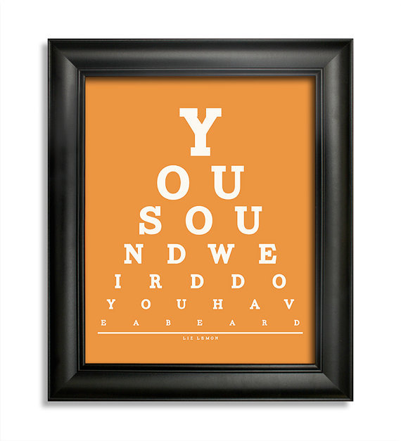 """You Sound Weird Do You Have a Beard"" Poster ($9)"