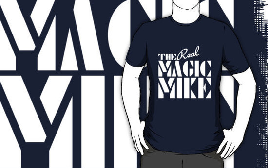 Magic Mike T-Shirt ($25)