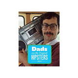 """Dads are the orginal hipsters"", $16.95, Random House at General Pants"