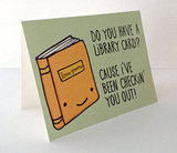 Do you have a library card? 'Cause I've been checkin' you out! ($4)