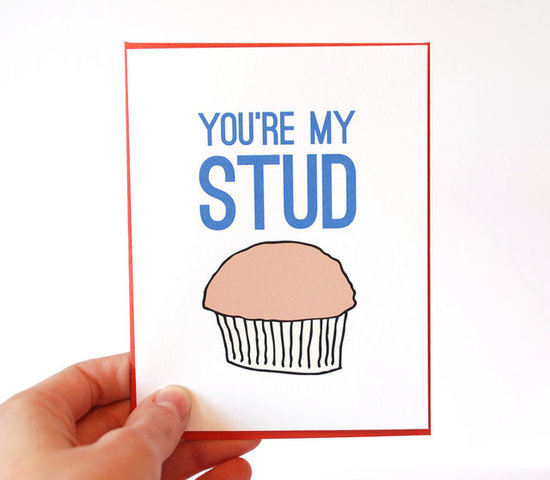 You're my stud muffin ($4)