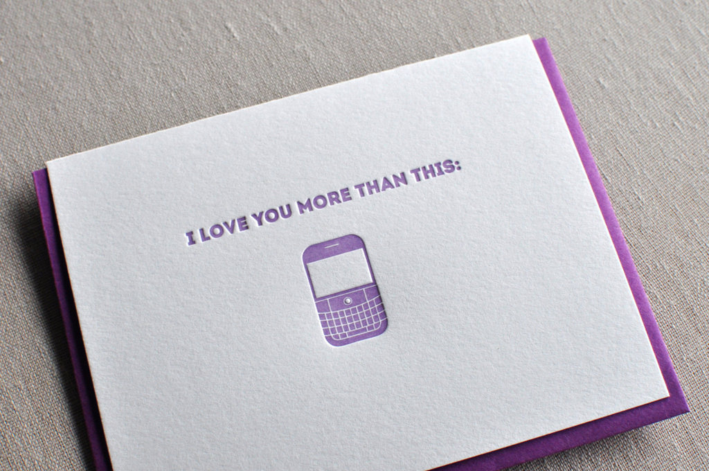 I love you more than my BlackBerry ($6)