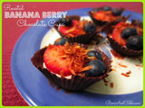 Roasted Banana Berry Chocolate Cups