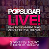 POPSUGAR LIVE Launch