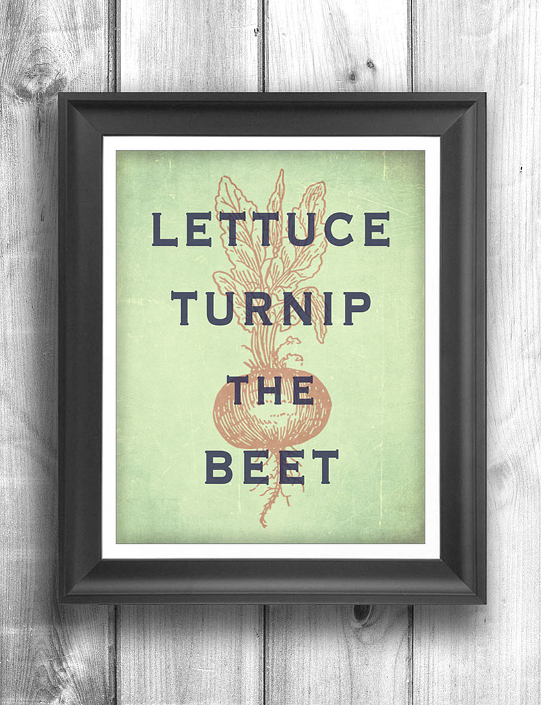 We love the message behind this punny and cheerful poster ($20).