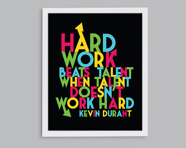 Basketball star Kevin Durant knows that Hard Work Beats Talent ($15).