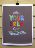 Simple but true, the Be Yourself ($26) Oscar Wilde quote never loses its touch.