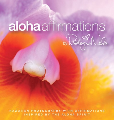 Aloha Affirmations by Robyn Nola