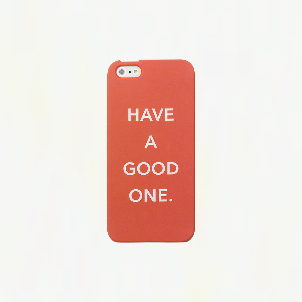 Spread some positivity on your iPhone 5, and Have a Good One ($25).
