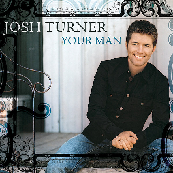 """Your Man"" by Josh Turner"