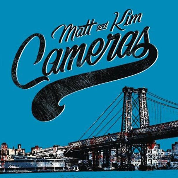 """""""Cameras"""" by Matt & Kim"""