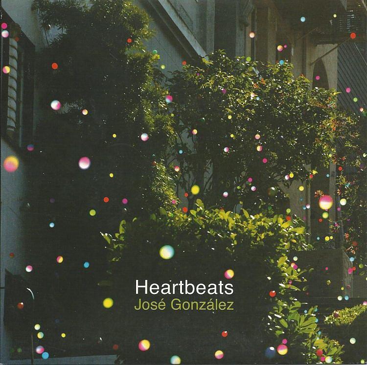 """""""Heartbeats"""" by José González"""