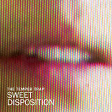 """Sweet Disposition"" by The Temper Trap"