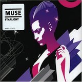"""Starlight"" by Muse"