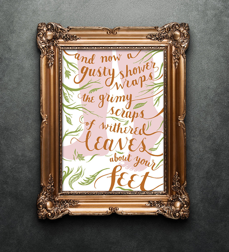 "This print features a quote from the poem ""Preludes"" by T.S. Eliot ($40)."