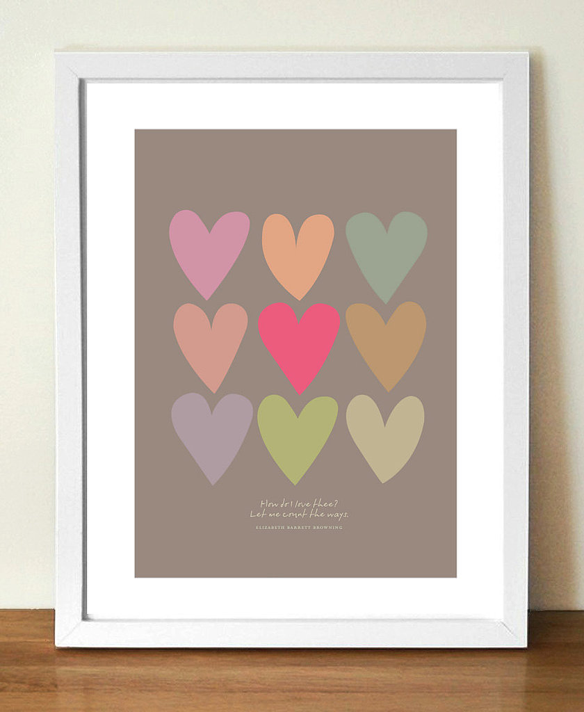"This print includes Elizabeth Barrett Browning's poetic words ""How do I love thee, let me count the ways"" ($24)."