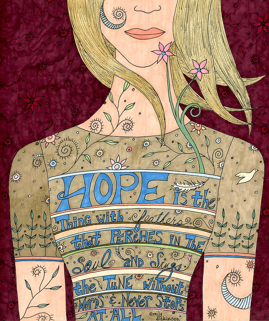 "This song of hope print ($30) includes Emily Dickinson's words: ""Hope is the thing with feathers that perches in the soul and sings the tune without the words and never stops at all."""
