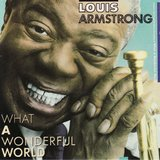 """What a Wonderful World"" by Louis Armstrong"