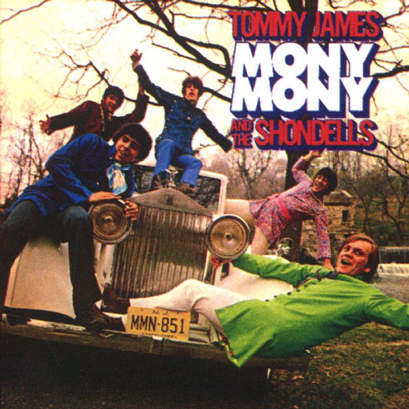 """Mony Mony"" by Tommy James and the Shondells"