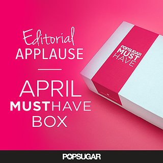 POPSUGAR Must Have Box April Favorites