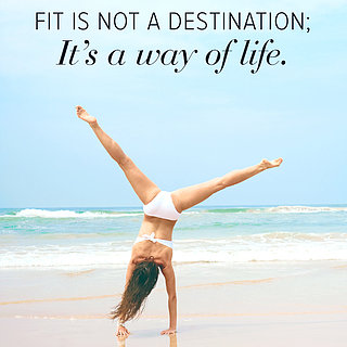 Fitness Is a Way of Life Quote