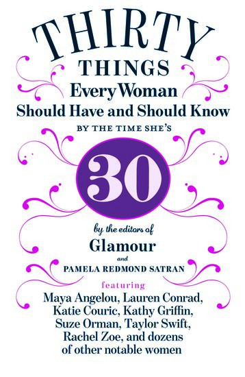 30 Things Every Woman Should Have and Should Know by the Time She's 30  By Pamela Redmond Satran and Glamour editors — featuring advice from famous ladies like Maya Angelou and Katie Couric — 30 Things Every Woman Should Have and Should Know by the Time She's 30 is the ultimate guide for women in their 20s.
