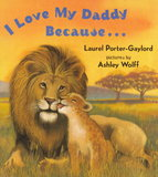 I Love My Daddy Because . . .
