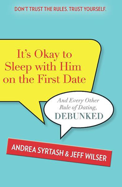 It's Okay to Sleep With Him on the First Date