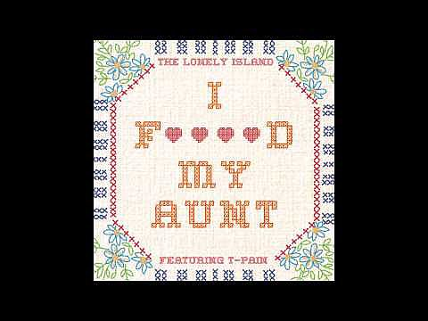 """I F****d My Aunt"" (ft. T-Pain)"