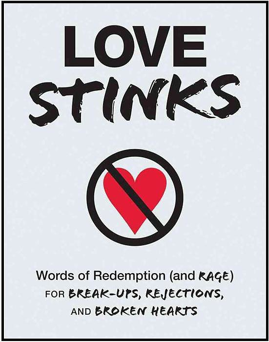 It helps to know famous faces like Oscar Wilde and Woody Allen have gone through pretty crappy breakups, too, and she can read all about it in the Love Stinks book ($12) by Adams Media.
