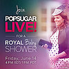 POPSUGAR Royal Baby Shower