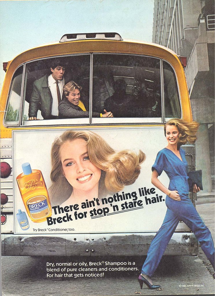 This 1980 ad for Breck shampoo promises hair that will attract men who whistle and stare.  Source: Flickr user twitchery