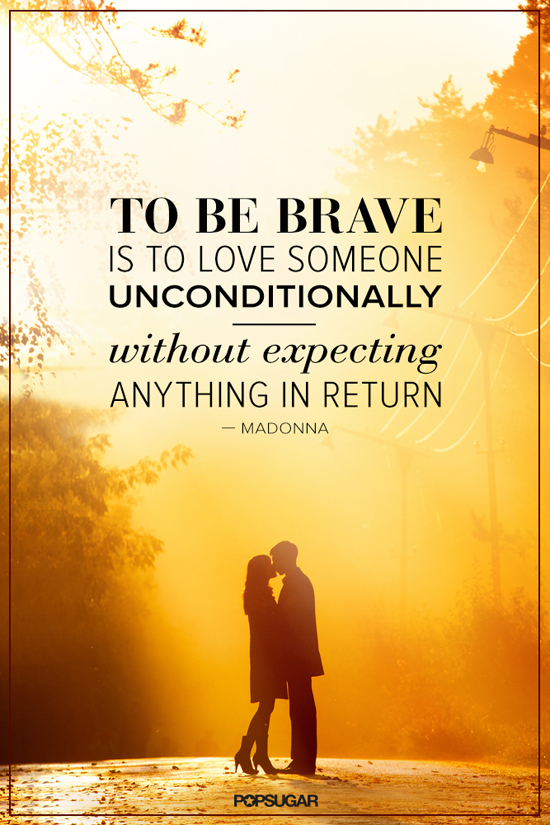 to be brave is to love someone unconditionally popsugar