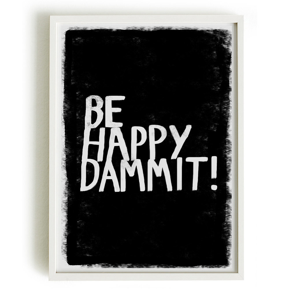 In case you need a little encouragement, this happy poster ($18) comes through.