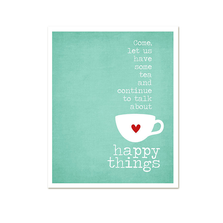 This lovely heart poster ($15) is a reminder that it's the little things, like tea, that are the happy things, too.