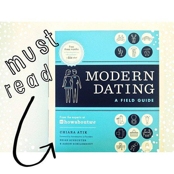 I had to share HowAboutWe's Modern Dating guide on the POPSUGAR Love & Sex Instagram. It's full of smart, fun, and practical advice.