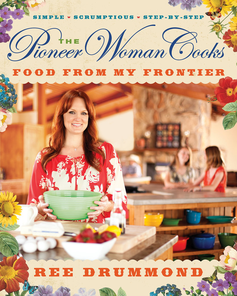 The Pioneer Woman Cooks: Food From My Frontier