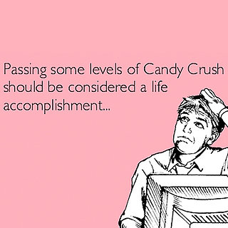 Someecards Candy Crush Cards