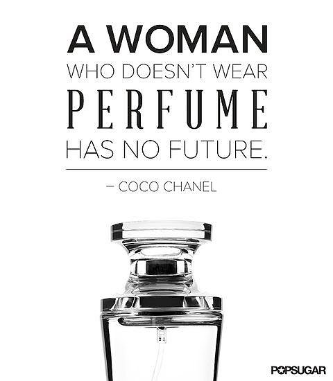 It seems like Coco Chanel had a staunch view of women and perfume, and our readers agree. This quote was the favorite on Pinterest among all of our pithy beauty sayings.