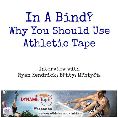 In A Bind? Why You Should Consider Athletic Tape: Interview with Ryan Kendrick - FitBetty.com