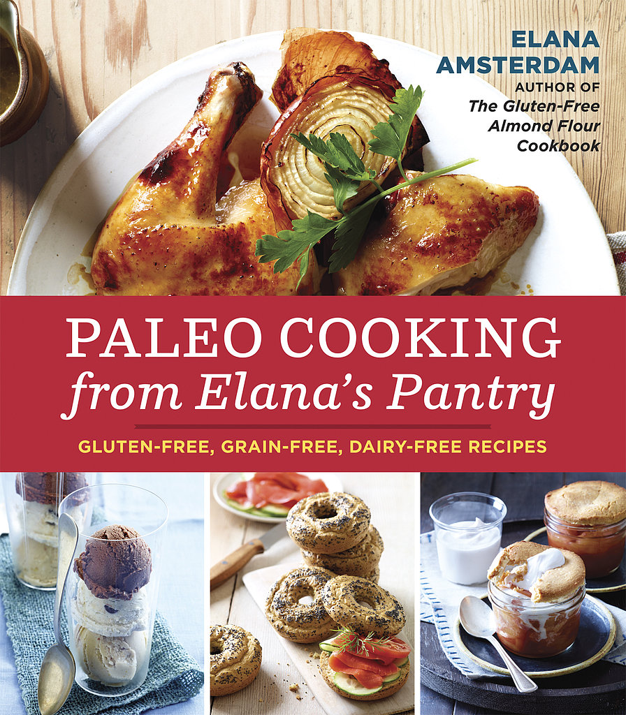 Paleo: Paleo Cooking From Elana's Pantry
