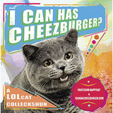No web geek's library is complete without the original LOLcat compilation, I Can Has Cheezburger? ($8, originally $10).