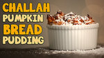 Challah Pumpkin Bread Pudding Is a Thanksgivukkah Miracle