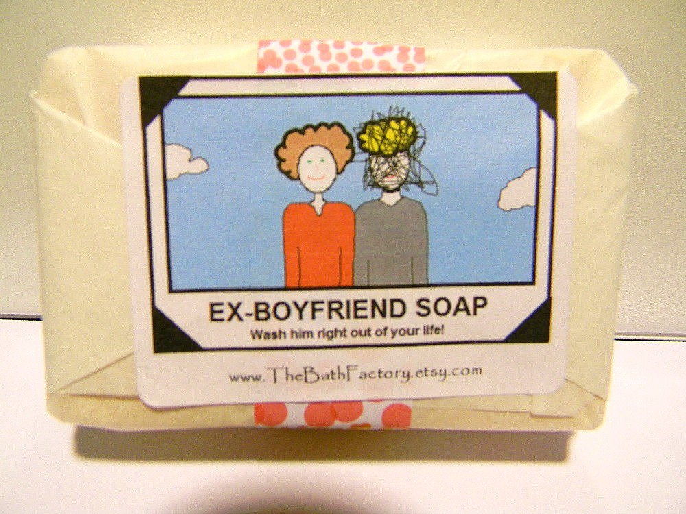 The ex-boyfriend soap ($6) promises to wash him right off.
