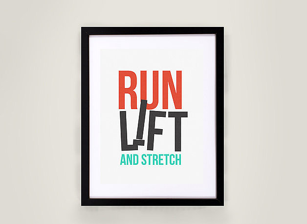 Sometimes all you need to do is Run, Lift, and Stretch ($22).