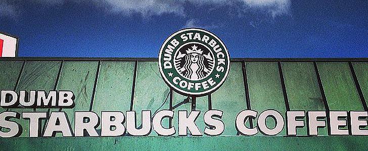 What's the Dumb Business Plan Behind Dumb Starbucks?