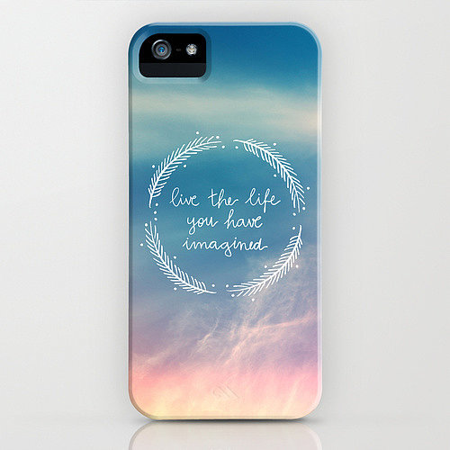 The Life You Have Imagined iPhone Case ($35)